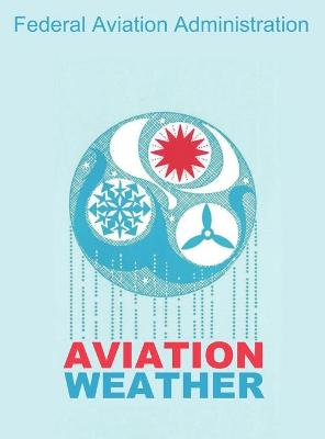 Aviation Weather (FAA Handbooks) by Federal Aviation Administration