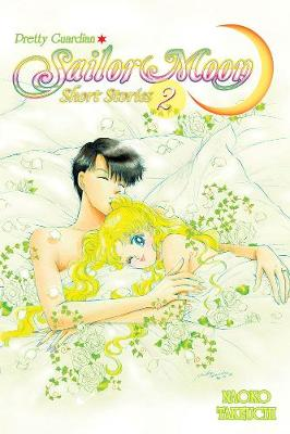 Sailor Moon Short Stories Vol. 2 by Naoko Takeuchi