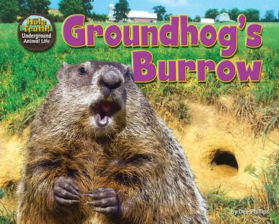 Groundhog's Burrow by Dee Phillips