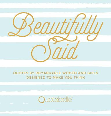 Beautifully Said by Quotabelle