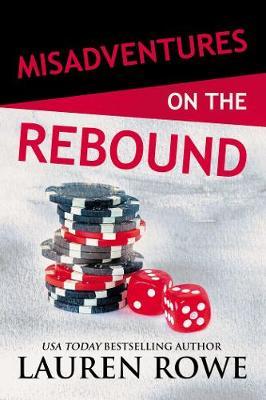 Misadventures on the Rebound by Lauren Rowe