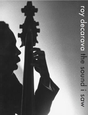 Roy DeCarava: the sound i saw by Radiclani Clytus