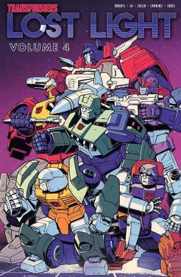 Transformers Lost Light, Vol. 4 by James Roberts