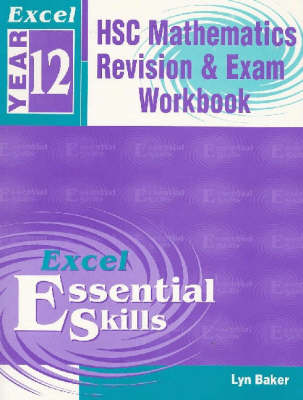 HSC Mathematics, Revision and Exam Workbook: Excel Year 12 by Lyn Baker
