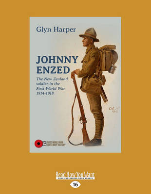 Johnny Enzed: The New Zealand Soldier in the First World War 1914-1918 book