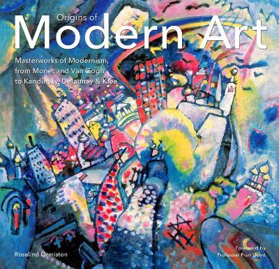 Origins of Modern Art by Rosalind Ormiston