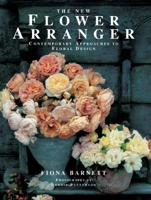 The New Flower Arranger: Contemporary approaches to floral design book