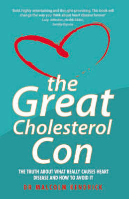 Great Cholesterol Con by Malcolm Kendrick