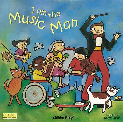 I am the Music Man by Debra Potter