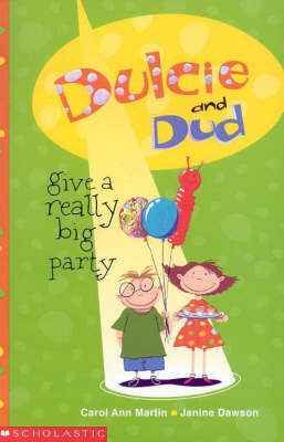 Dulcie and Dud Give a Really Big Party by Ann Martin