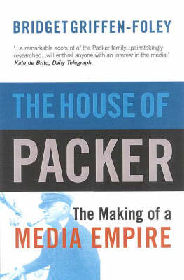 The House of Packer by Bridget Griffen-Foley