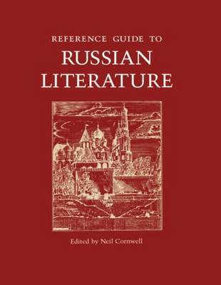 Reference Guide to Russian Literature by Neil Cornwell
