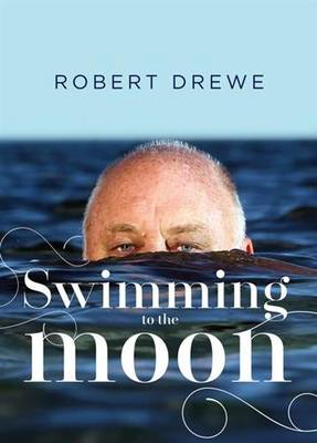 Swimming To The Moon by Robert Drewe