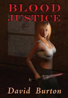 Blood Justice by David Burton
