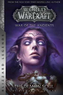 WarCraft: War of The Ancients Book Two by Richard A. Knaak