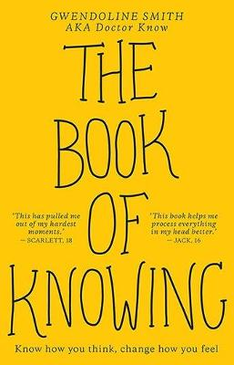 The Book of Knowing: Know How You Think, Change How You Feel by Gwendoline Smith