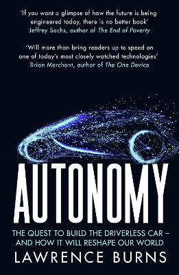 Autonomy: The Quest to Build the Driverless Car and How It Will Reshape Our World book