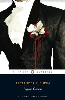 Eugene Onegin: A Novel in Verse by Alexander Pushkin