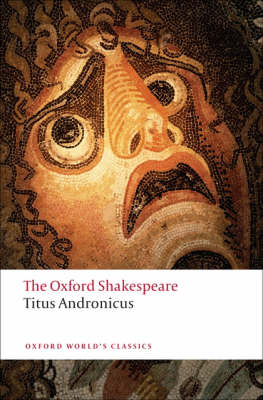 Titus Andronicus: The Oxford Shakespeare by William Shakespeare