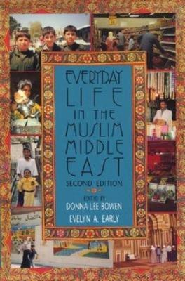 Everyday Life in the Muslim Middle East by Donna Lee Bowen