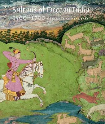 Sultans of Deccan India, 1500-1700 by Marika Sardar