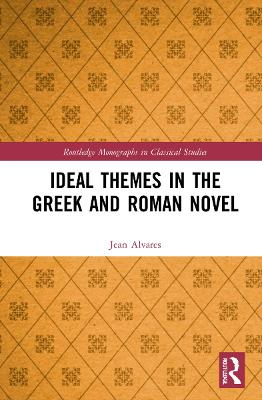 Ideal Themes in the Greek and Roman Novel book