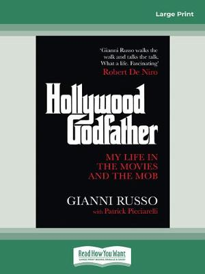 Hollywood Godfather: My Life in the Movies and the Mob by Gianni Russo