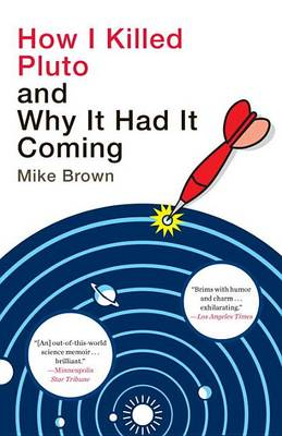 How I Killed Pluto and Why It Had It Coming book