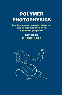 Polymer Photophysics by D. Phillips