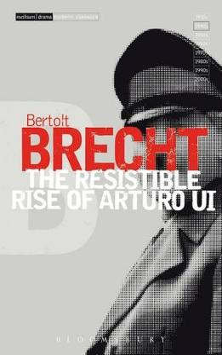 "The ""Resistible Rise of Arturo Ui"" v.6 by Bertolt Brecht"