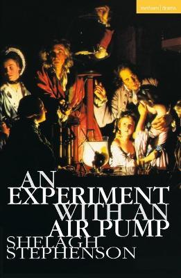 Experiment with an Air Pump by Shelagh Stephenson