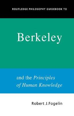 Routledge Philosophy GuideBook to Berkeley and the Principles of Human Knowledge book