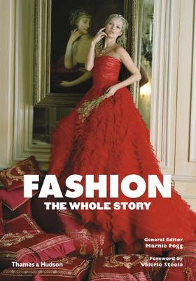 Fashion: The Whole Story by Marnie Fogg