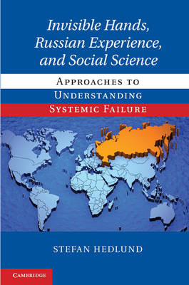 Invisible Hands, Russian Experience, and Social Science by Stefan Hedlund