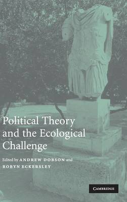 Political Theory and the Ecological Challenge by Robyn Eckersley