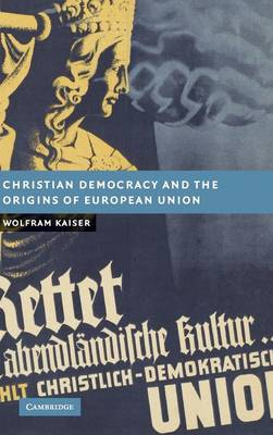 Christian Democracy and the Origins of European Union book
