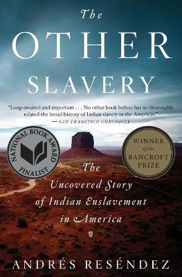 The Other Slavery by Andres Resendez