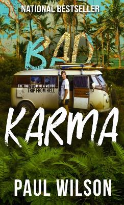 Bad Karma: The True Story of a Mexico Trip from Hell book
