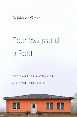 Four Walls and a Roof by Reinier de Graaf