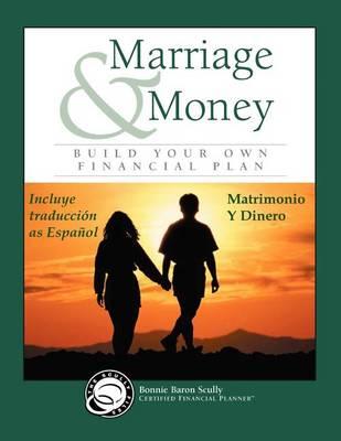 Marriage & Money / Matrimonio y Dinero by Bonnie Baron Scully