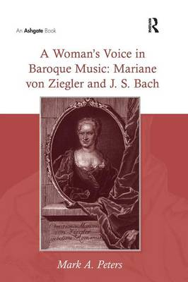 A Woman's Voice in Baroque Music by Mark A. Peters