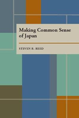 Making Common Sense of Japan by Steven R. Reed