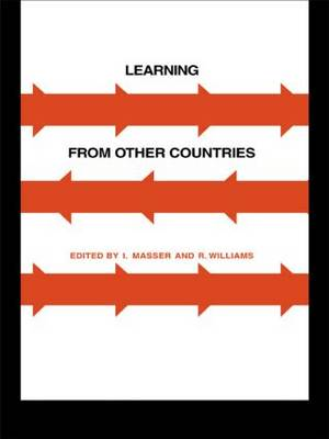 Learning from Other Countries: The Cross-National Dimension in Urban Policy Making by I. Masser