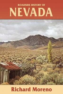 Roadside History of Nevada by Richard Moreno