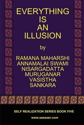 Everything Is an Illusion by Maharshi Ramana