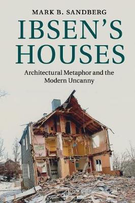 Ibsen's Houses by Mark B. Sandberg