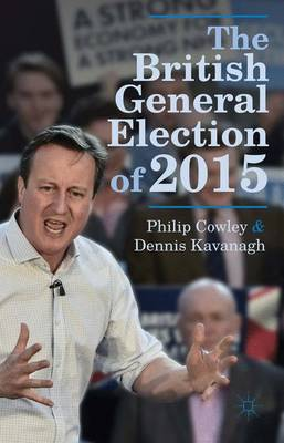 The British General Election of 2015 by Philip Cowley