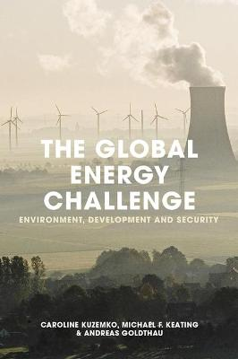 The Global Energy Challenge by Caroline Kuzemko