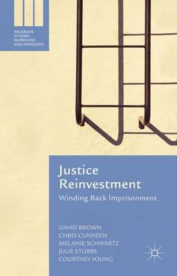 Justice Reinvestment by Chris Cunneen