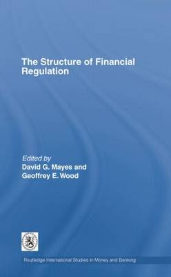 The Structure of Financial Regulation by David G. Mayes